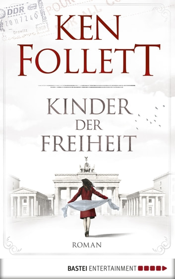 Kinder der Freiheit - Roman ebook by Ken Follett