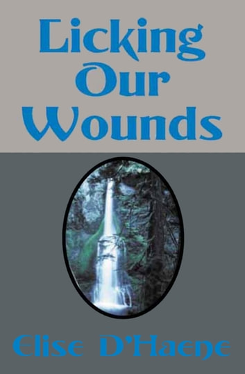 Licking Our Wounds ebook by Elise D'Haene
