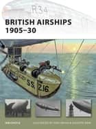 British Airships 1905–30 ebook by Ian Castle, Tony Bryan