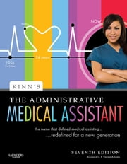 Kinn's The Administrative Medical Assistant - An Applied Learning Approach ebook by Alexandra Patricia Adams