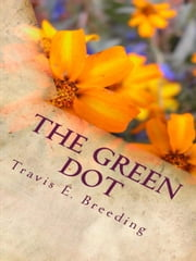 The Green Dot: Autism and Facebook Friendship ebook by Travis Breeding