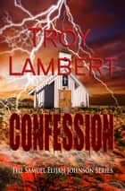 Confession ebook by Troy Lambert