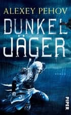 Dunkeljäger - Roman ebook by
