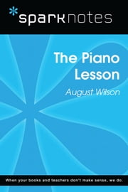 The Piano Lesson (SparkNotes Literature Guide) ebook by SparkNotes, August Wilson