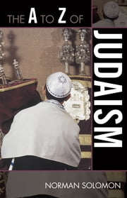 The A to Z of Judaism ebook by Norman Solomon