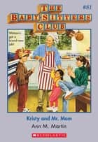 The Baby-Sitters Club #81: Kristy and Mr. Mom ebook by Ann M. Martin