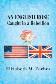 AN ENGLISH ROSE ebook by Elizabeth M. Forbes