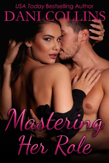 Mastering Her Role ebook by Dani Collins