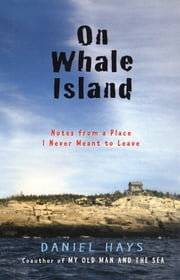 On Whale Island - Notes from a Place I Never Meant to Leave ebook by Daniel Hays