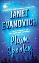 Plum Spooky - A Stephanie Plum Between the Numbers Novel ebook by Janet Evanovich