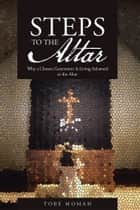 STEPS to the Altar - Why a Chosen Generation Is Living Ashamed at the Altar ebook by Tobe Momah