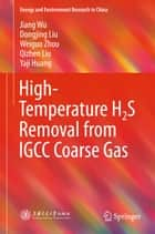 High-Temperature H2S Removal from IGCC Coarse Gas ebook by