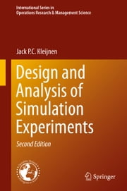 Design and Analysis of Simulation Experiments ebook by Jack P. C. Kleijnen
