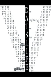 D.A.T.S.L.I.F.E - Do Anything to Say Life Is for Everything ebook by Alvin Codner