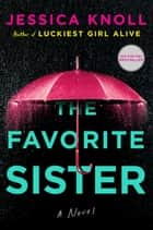 The Favorite Sister ebook by Jessica Knoll
