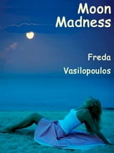 Moon Madness ebook by Freda Vasilopoulos