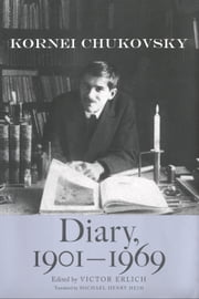 Diary, 1901-1969 ebook by Kornei Chukovsky