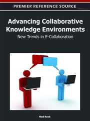 Advancing Collaborative Knowledge Environments - New Trends in E-Collaboration ebook by Ned Kock