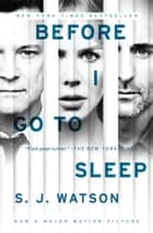 Before I Go To Sleep ebook by A Novel