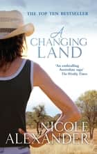 Changing Land , A ebook by Nicole Alexander