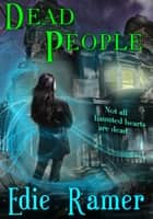 Dead People ebook by Edie Ramer