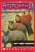 The Warning (Animorphs #16) ebook by K.A. Applegate