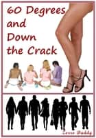 60 Degrees and Down the Crack ebook by Zorro Daddy