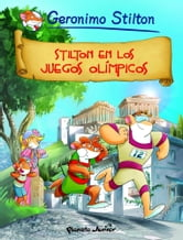 Stilton en los Juegos Olímpicos - Cómic Geronimo Stilton 10 ebook by Geronimo Stilton
