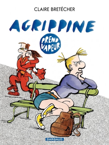 Agrippine - Tome 3 - Agrippine prend vapeur eBook by Claire Bretécher