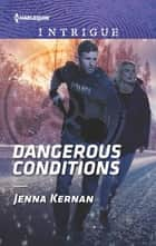 Dangerous Conditions ebook by Jenna Kernan