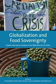 Globalization and Food Sovereignty - Global and Local Change in the New Politics of Food ebook by Peter Andree,Jeffrey Ayres,Michael Bosia,Marie-Josee Massicotte