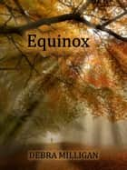 Equinox ebook by Debra Milligan
