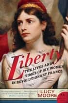 Liberty ebook by Lucy Moore