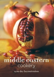 Middle Eastern Cookery ebook by Arto der Haroutunian