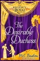 The Desirable Duchess - Regency Royal 14 ebook by M.C. Beaton