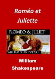 Roméo et Juliette - (Edition Intégrale - Version Entièrement Illustrée) ebook by William Shakespeare