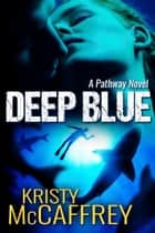 Deep Blue ebook by Kristy McCaffrey