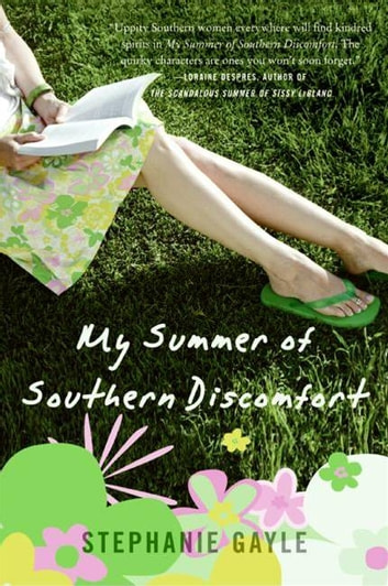 My Summer of Southern Discomfort - A Novel ebook by Stephanie Gayle