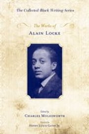 The Works of Alain Locke ebook by Charles Molesworth, Henry Louis Gates, Jr.