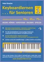 Keyboardlernen für Senioren (Stufe 1) - Konzipiert für die Generationen: 55plus - 65plus - 75plus ebook by Peter Grosche