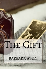 The Gift ebook by Barbara Avon