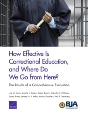 How Effective Is Correctional Education, and Where Do We Go from Here? The Results of a Comprehensive Evaluation ebook by Lois M. Davis,Jennifer L. Steele,Robert Bozick,Malcolm V. Williams,Susan Turner,Jeremy N. V. Miles,Jessica Saunders,Paul S. Steinberg