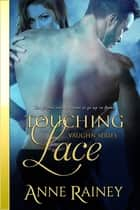 Touching Lace ebook by Anne Rainey