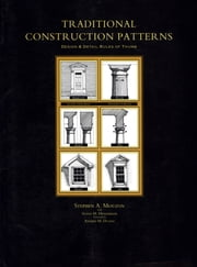 Traditional Construction Patterns - Design and Detail Rules-of-Thumb ebook by Stephen Mouzon,Susan Henderson