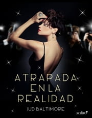 Atrapada en la realidad ebook by Jud Baltimore