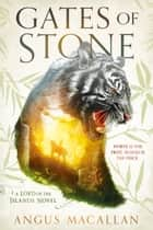 Gates of Stone ebook by Angus Macallan