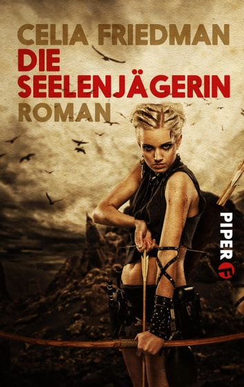 Die Seelenjägerin - Roman (Magister-Trilogie, Band 1) ebook by Celia Friedman