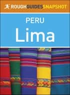 Lima (Rough Guides Snapshot Peru) ebook by Rough Guides