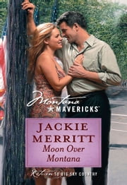 Moon Over Montana ebook by Jackie Merritt