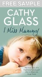 I Miss Mummy: Free Sampler ebook by Cathy Glass